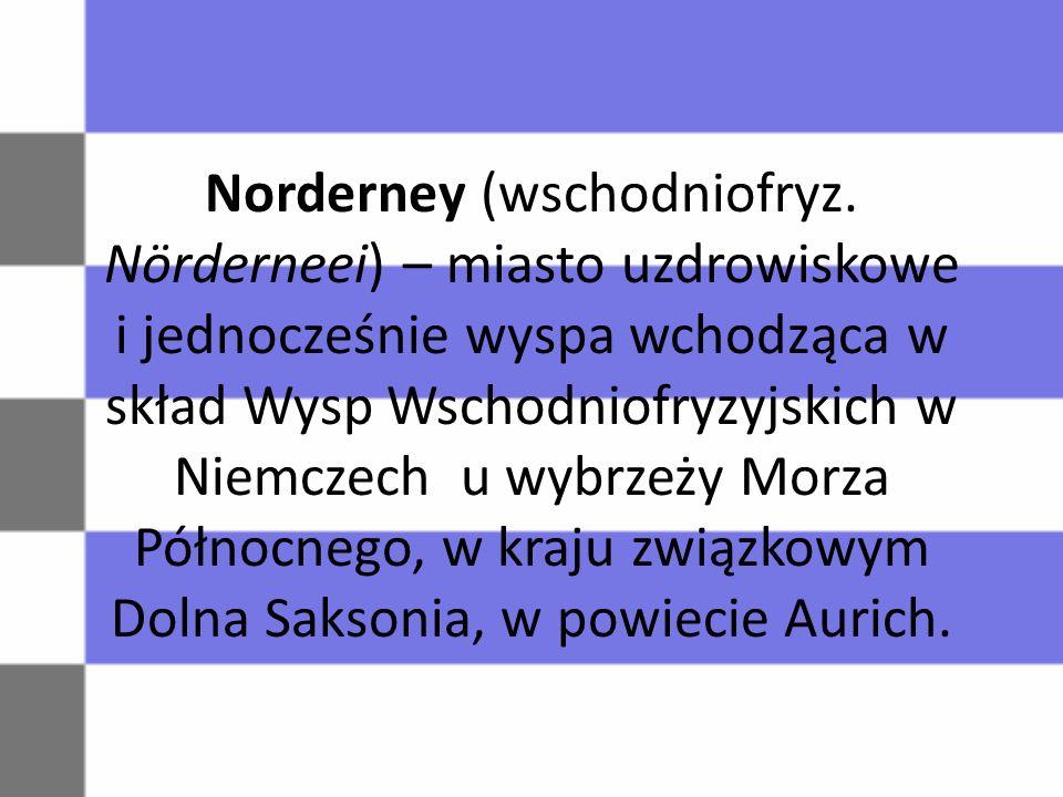 Norderney (wschodniofryz. Nörderneei) – miasto uzdrowiskowe i jednocześnie wyspa wchodząca w skład Wysp Wschodniofryzyjskich w Niemczech u wybrzeży Mo