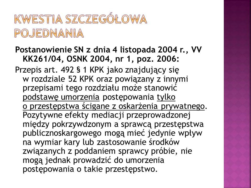 Postanowienie SN z dnia 4 listopada 2004 r., VV KK261/04, OSNK 2004, nr 1, poz. 2006: Przepis art. 492 § 1 KPK jako znajdujący się w rozdziale 52 KPK