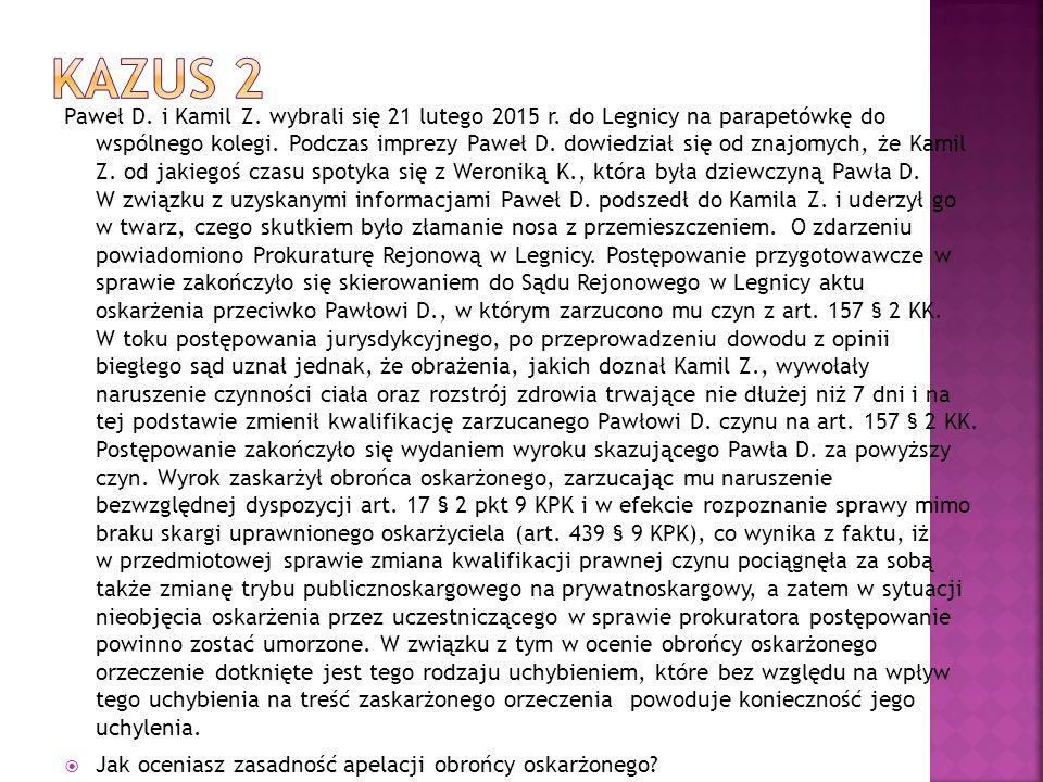 Paweł D. i Kamil Z. wybrali się 21 lutego 2015 r. do Legnicy na parapetówkę do wspólnego kolegi. Podczas imprezy Paweł D. dowiedział się od znajomych,