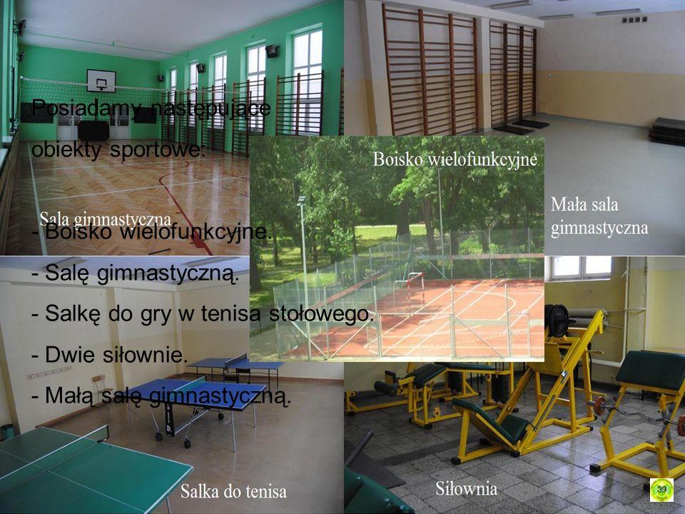 Posiadamy następujące obiekty sportowe: - Boisko wielofunkcyjne.