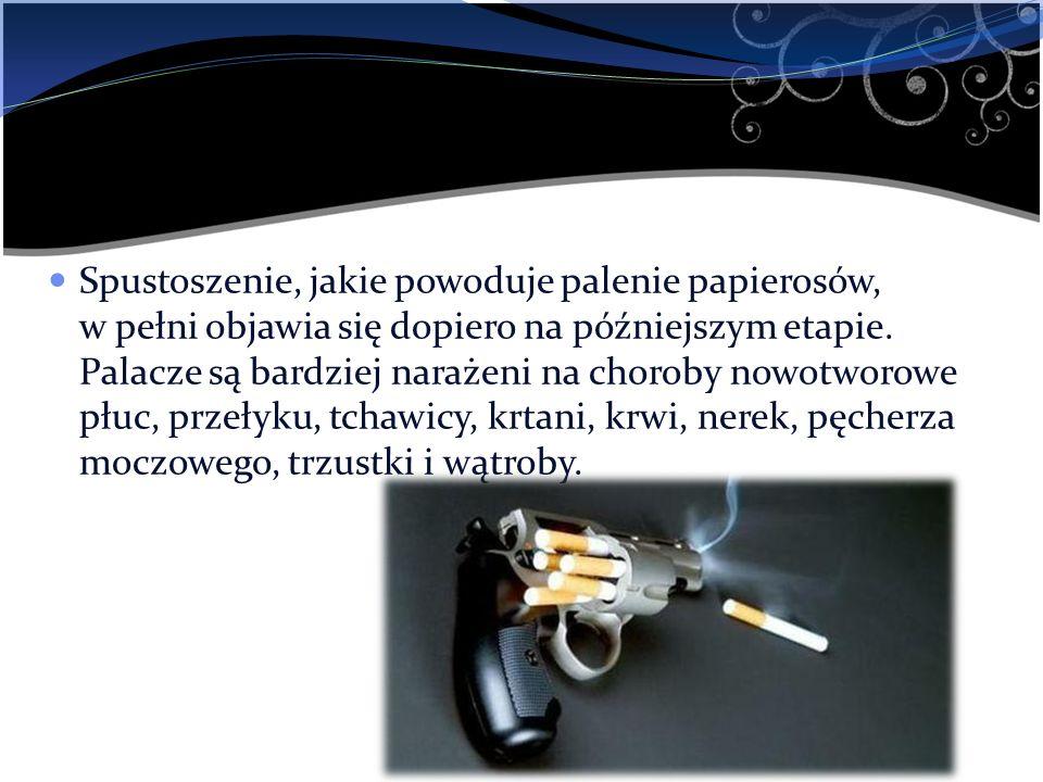 Spustoszenie, jakie powoduje palenie papierosów, w pełni objawia się dopiero na późniejszym etapie. Palacze są bardziej narażeni na choroby nowotworow