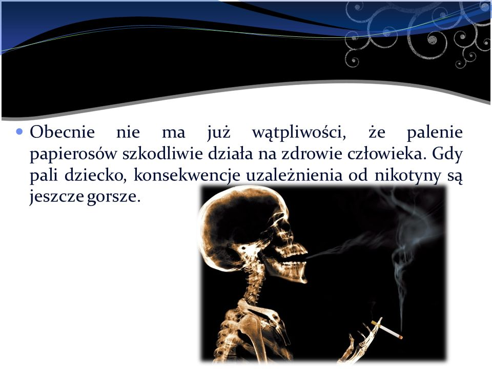 Obecnie nie ma już wątpliwości, że palenie papierosów szkodliwie działa na zdrowie człowieka. Gdy pali dziecko, konsekwencje uzależnienia od nikotyny
