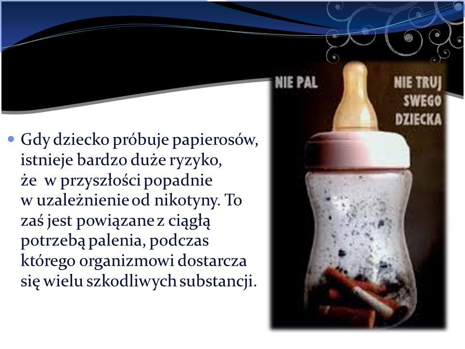 Gdy dziecko próbuje papierosów, istnieje bardzo duże ryzyko, że w przyszłości popadnie w uzależnienie od nikotyny. To zaś jest powiązane z ciągłą potr