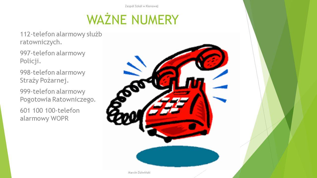 WAŻNE NUMERY 112-telefon alarmowy służb ratowniczych. 997-telefon alarmowy Policji. 998-telefon alarmowy Straży Pożarnej. 999-telefon alarmowy Pogotow