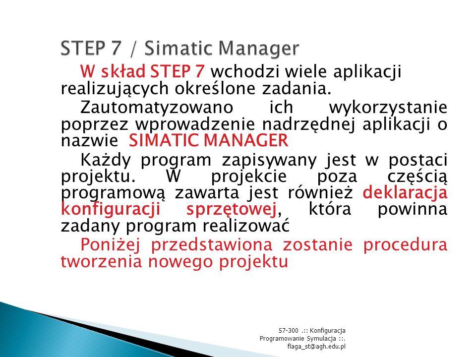 W skład STEP 7 wchodzi wiele aplikacji realizujących określone zadania.