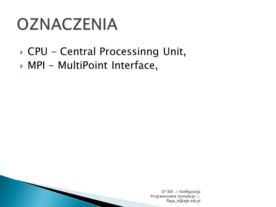  CPU - Central Processinng Unit,  MPI - MultiPoint Interface, S7-300.:: Konfiguracja Programowanie Symulacja ::.