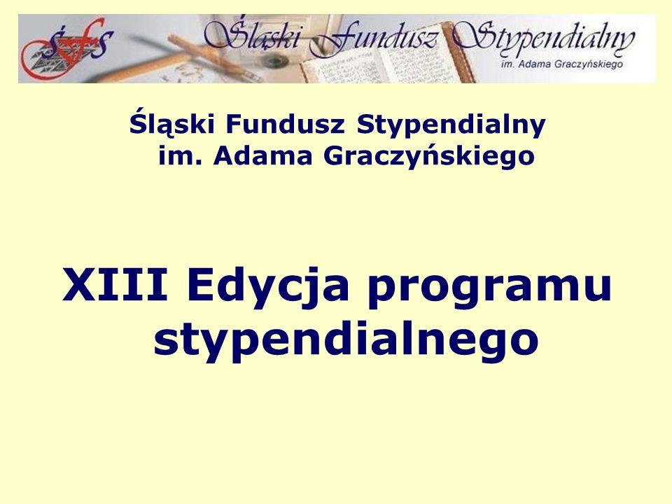 Śląski Fundusz Stypendialny im. Adama Graczyńskiego XIII Edycja programu stypendialnego