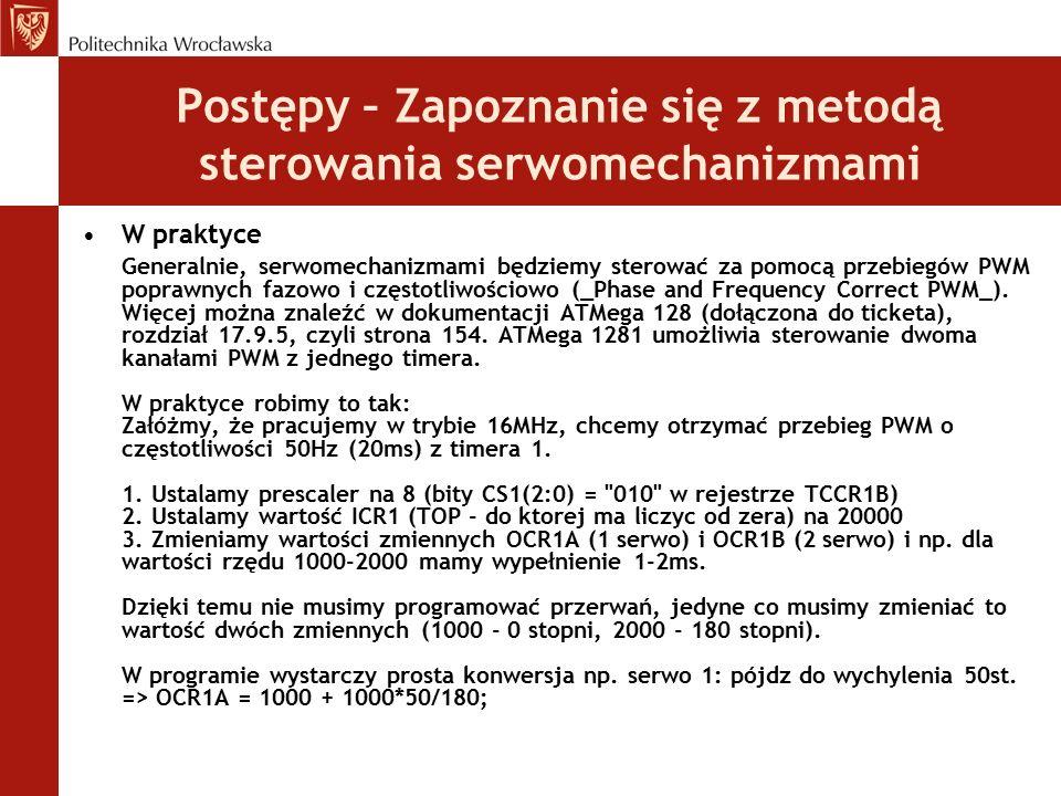 Postępy – Zapoznanie się z metodą sterowania serwomechanizmami W praktyce Generalnie, serwomechanizmami będziemy sterować za pomocą przebiegów PWM pop