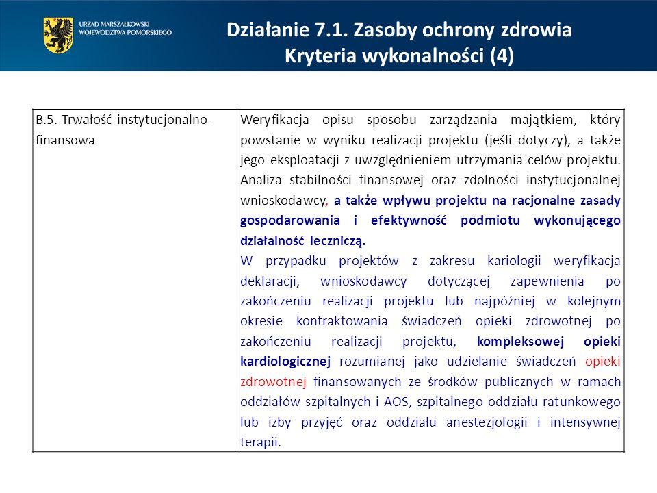 Działanie 7.1. Zasoby ochrony zdrowia Kryteria wykonalności (4) B.5. Trwałość instytucjonalno- finansowa Weryfikacja opisu sposobu zarządzania majątki