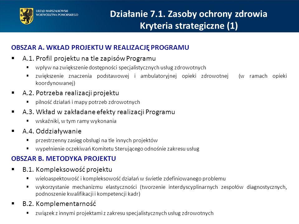 OBSZAR A. WKŁAD PROJEKTU W REALIZACJĘ PROGRAMU  A.1. Profil projektu na tle zapisów Programu  wpływ na zwiększenie dostępności specjalistycznych usł