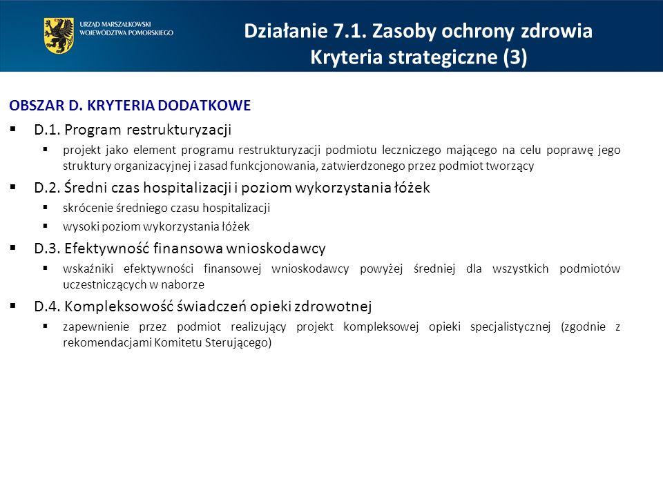 OBSZAR D. KRYTERIA DODATKOWE  D.1. Program restrukturyzacji  projekt jako element programu restrukturyzacji podmiotu leczniczego mającego na celu po
