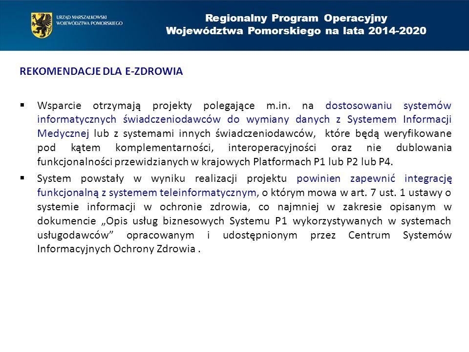 REKOMENDACJE DLA E-ZDROWIA  Wsparcie otrzymają projekty polegające m.in. na dostosowaniu systemów informatycznych świadczeniodawców do wymiany danych