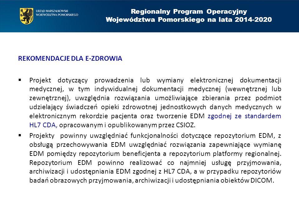 REKOMENDACJE DLA E-ZDROWIA  Projekt dotyczący prowadzenia lub wymiany elektronicznej dokumentacji medycznej, w tym indywidualnej dokumentacji medycznej (wewnętrznej lub zewnętrznej), uwzględnia rozwiązania umożliwiające zbierania przez podmiot udzielający świadczeń opieki zdrowotnej jednostkowych danych medycznych w elektronicznym rekordzie pacjenta oraz tworzenie EDM zgodnej ze standardem HL7 CDA, opracowanym i opublikowanym przez CSIOZ.