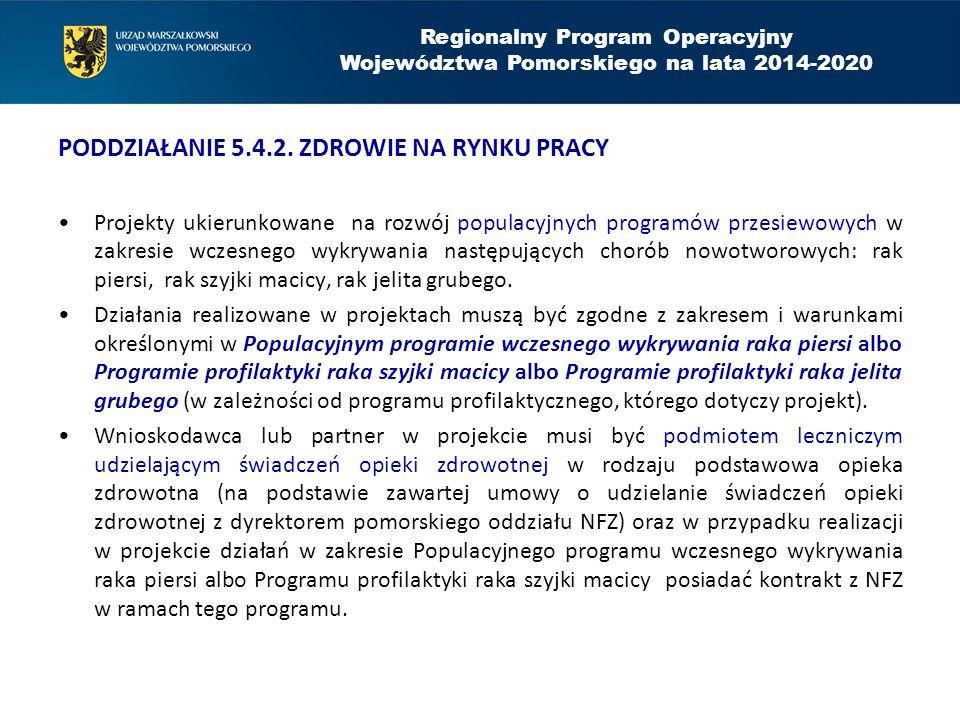 PODDZIAŁANIE 5.4.2. ZDROWIE NA RYNKU PRACY Projekty ukierunkowane na rozwój populacyjnych programów przesiewowych w zakresie wczesnego wykrywania nast