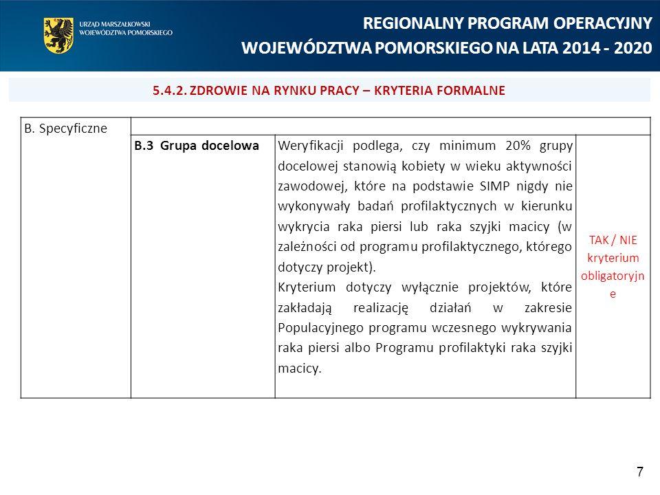 7 REGIONALNY PROGRAM OPERACYJNY WOJEWÓDZTWA POMORSKIEGO NA LATA 2014 - 2020 B.