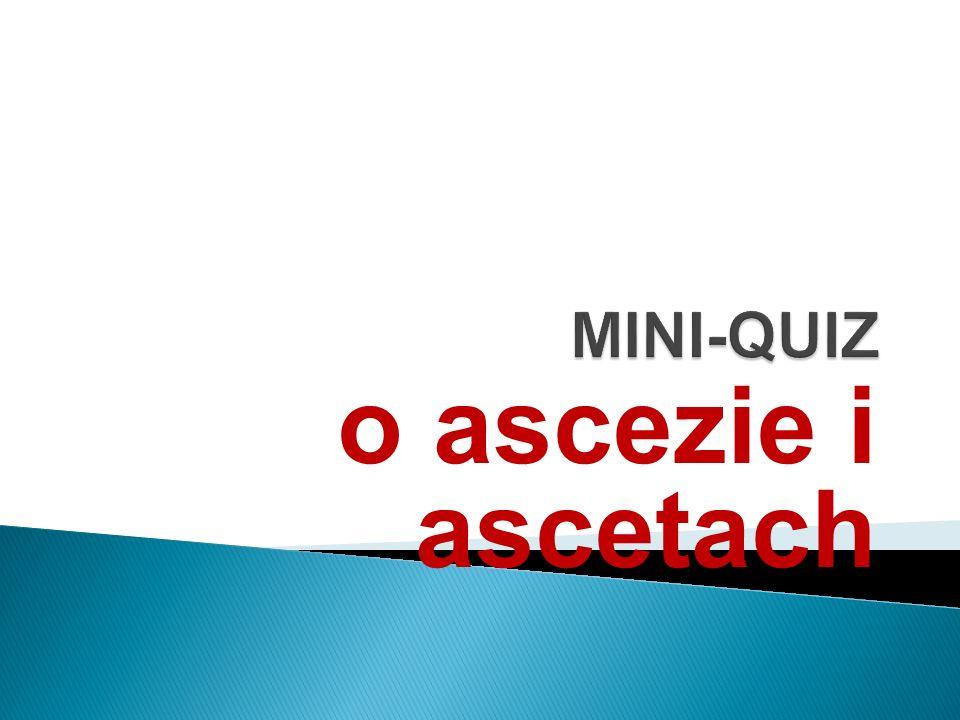 1.Prawidłowa definicja ascezy to: a.