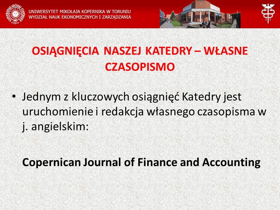 OSIĄGNIĘCIA NASZEJ KATEDRY – WŁASNE CZASOPISMO Jednym z kluczowych osiągnięć Katedry jest uruchomienie i redakcja własnego czasopisma w j.