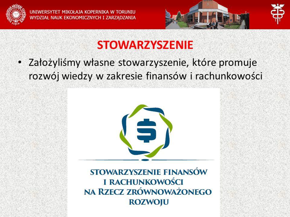 Założyliśmy własne stowarzyszenie, które promuje rozwój wiedzy w zakresie finansów i rachunkowości STOWARZYSZENIE