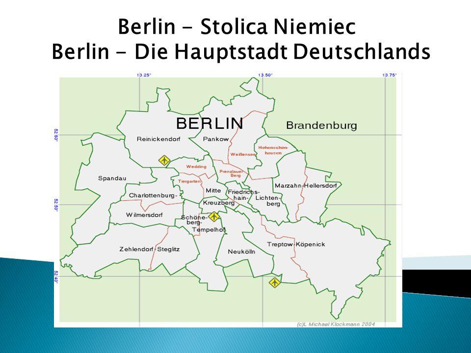 Berlin - Stolica Niemiec Berlin - Die Hauptstadt Deutschlands