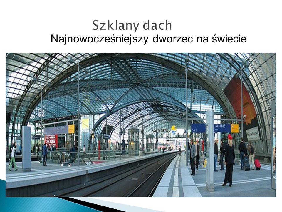 Najnowocześniejszy dworzec na świecie