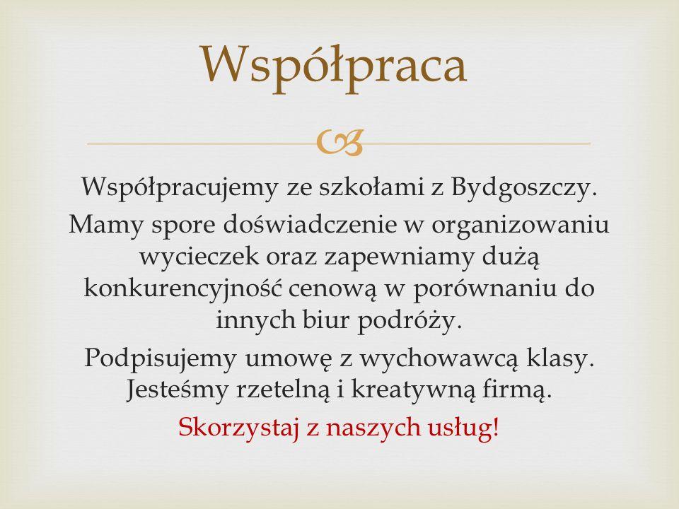  Współpracujemy ze szkołami z Bydgoszczy.