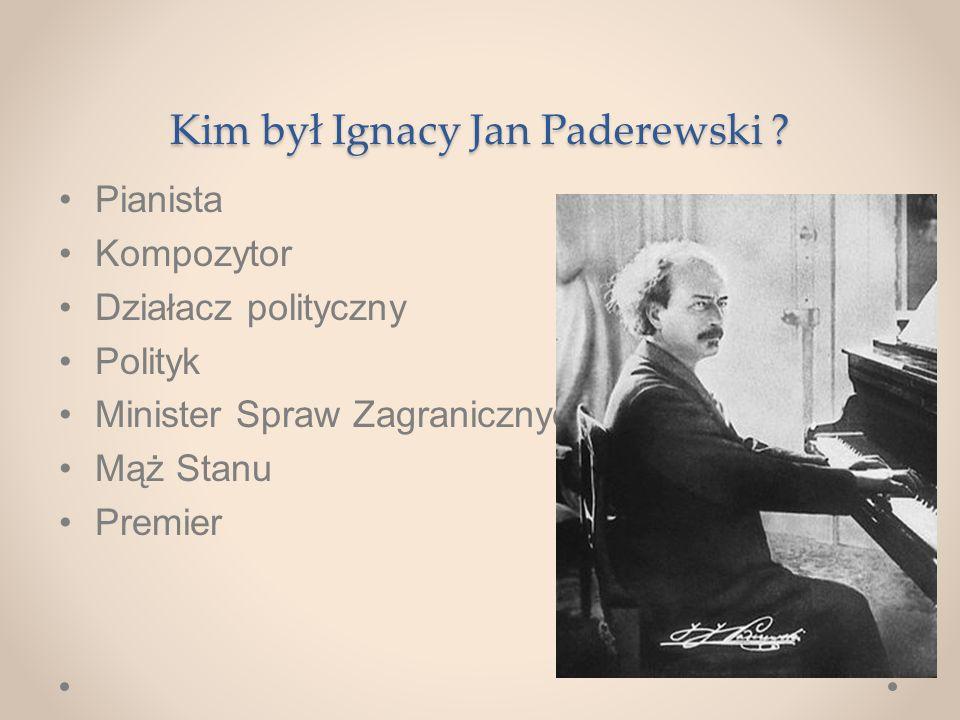 Kim był Ignacy Jan Paderewski .