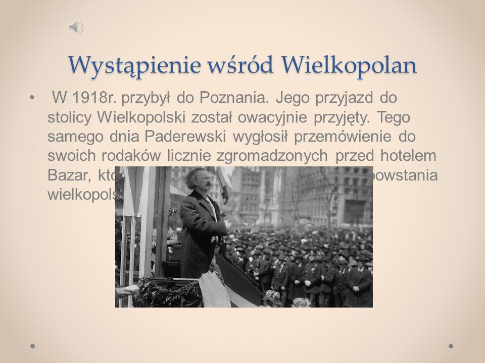 Wystąpienie wśród Wielkopolan W 1918r.przybył do Poznania.