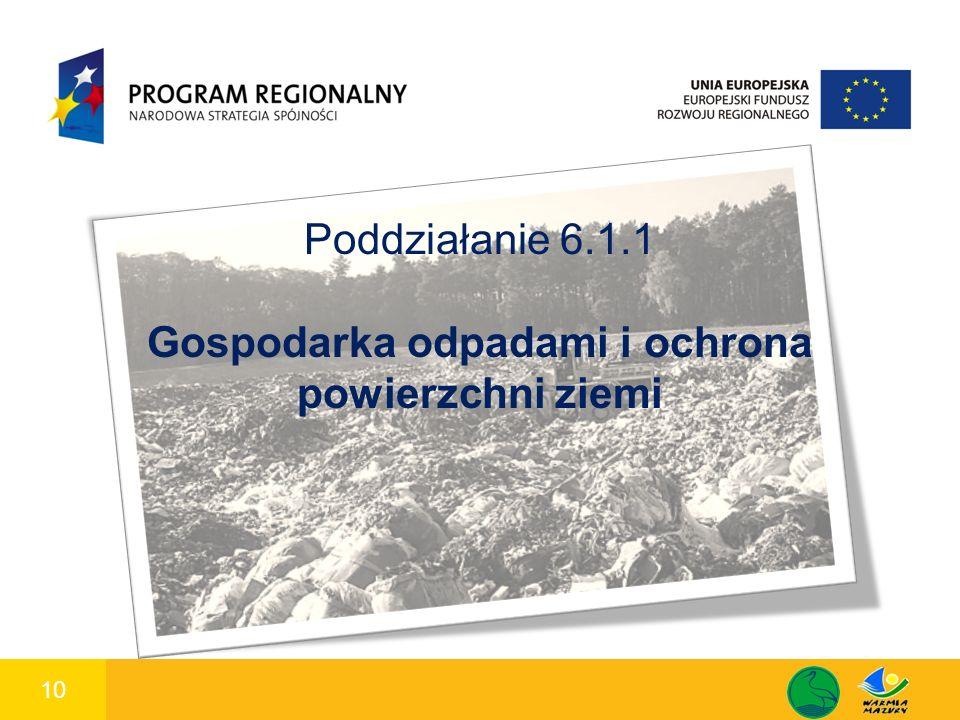 10 1 Poddziałanie 6.1.1 Gospodarka odpadami i ochrona powierzchni ziemi
