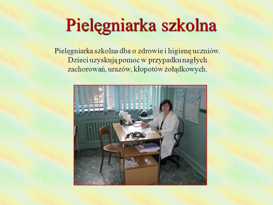 Pielęgniarka szkolna Pielęgniarka szkolna dba o zdrowie i higienę uczniów. Dzieci uzyskują pomoc w przypadku nagłych zachorowań, urazów, kłopotów żołą
