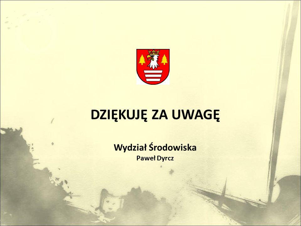DZIĘKUJĘ ZA UWAGĘ Wydział Środowiska Paweł Dyrcz