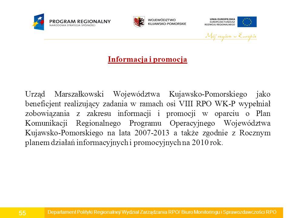 Informacja i promocja Urząd Marszałkowski Województwa Kujawsko-Pomorskiego jako beneficjent realizujący zadania w ramach osi VIII RPO WK-P wypełniał zobowiązania z zakresu informacji i promocji w oparciu o Plan Komunikacji Regionalnego Programu Operacyjnego Województwa Kujawsko-Pomorskiego na lata 2007-2013 a także zgodnie z Rocznym planem działań informacyjnych i promocyjnych na 2010 rok.