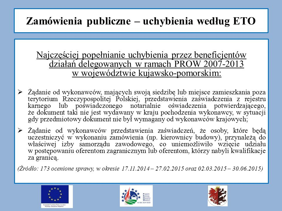 Zamówienia publiczne – uchybienia według ETO Najczęściej popełnianie uchybienia przez beneficjentów działań delegowanych w ramach PROW 2007-2013 w woj