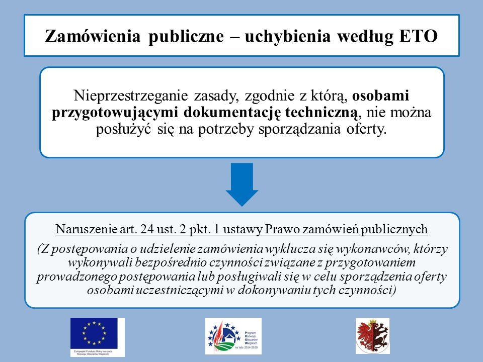 Zamówienia publiczne – uchybienia według ETO Nieprzestrzeganie zasady, zgodnie z którą, osobami przygotowującymi dokumentację techniczną, nie można posłużyć się na potrzeby sporządzania oferty.