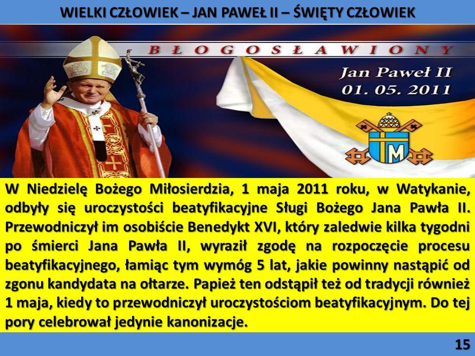 W Niedzielę Bożego Miłosierdzia, 1 maja 2011 roku, w Watykanie, odbyły się uroczystości beatyfikacyjne Sługi Bożego Jana Pawła II. Przewodniczył im os