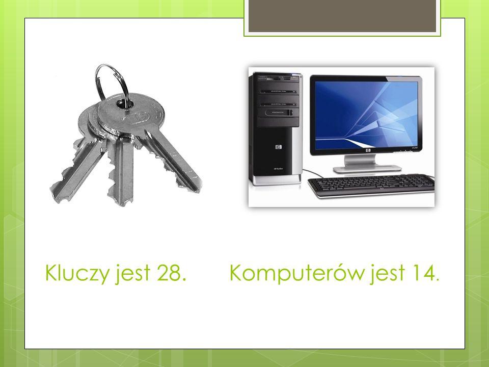 Kluczy jest 28. Komputerów jest 14.
