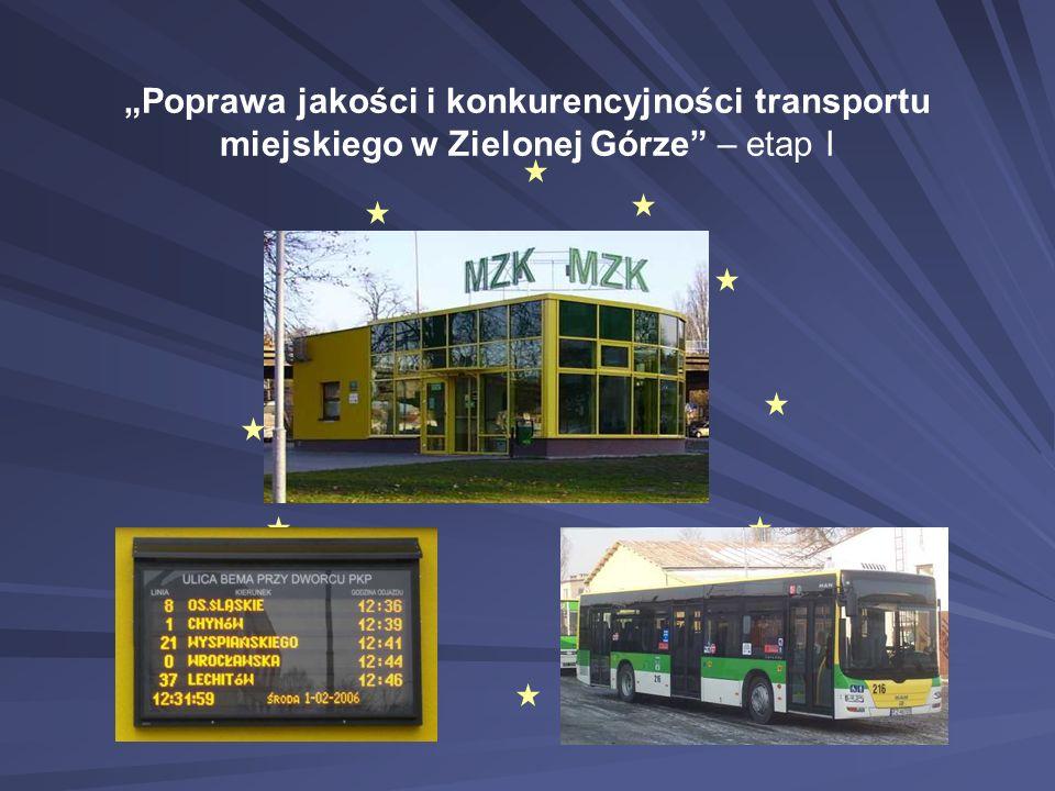 """""""Poprawa jakości i konkurencyjności transportu miejskiego w Zielonej Górze"""" – etap I"""