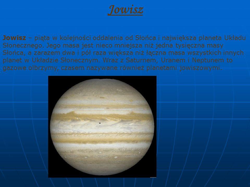 Saturn Saturn — gazowy olbrzym, szósta planeta Układu Słonecznego pod względem oddalenia od Słońca, druga po Jowiszu pod względem masy i wielkości.