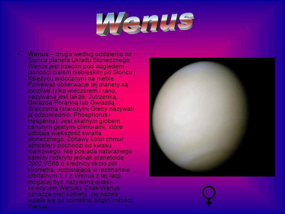 Wenus – druga według oddalenia od Słońca planeta Układu Słonecznego. Wenus jest trzecim pod względem jasności ciałem niebieskim po Słońcu i Księżycu w