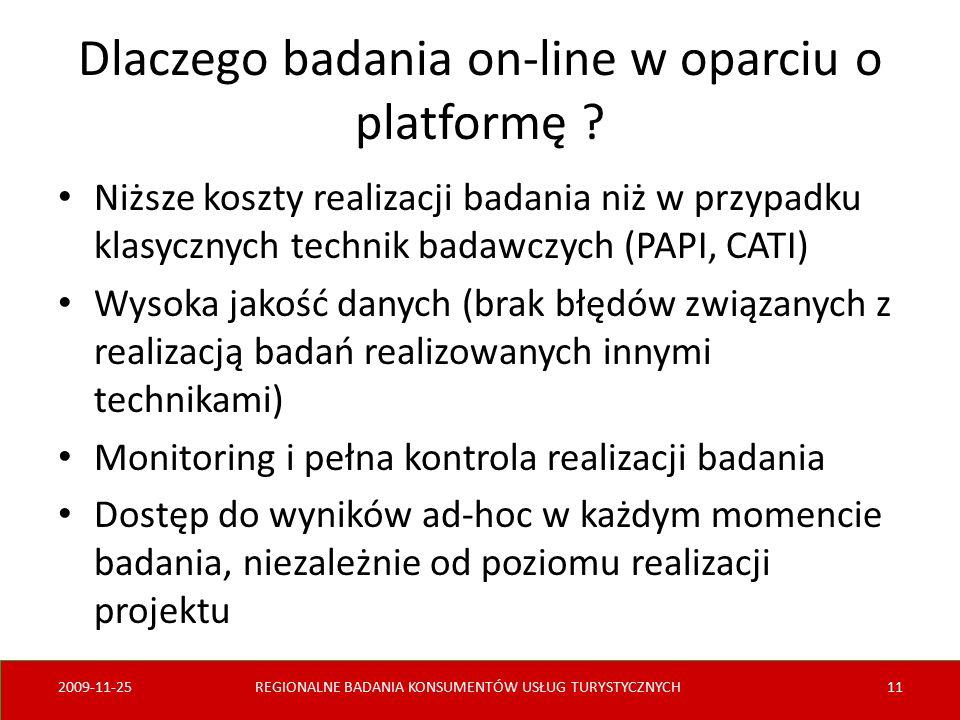 Dlaczego badania on-line w oparciu o platformę ? Niższe koszty realizacji badania niż w przypadku klasycznych technik badawczych (PAPI, CATI) Wysoka j
