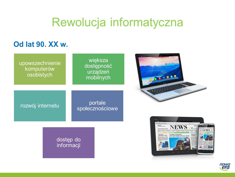 Rewolucja informatyczna Od lat 90. XX w.