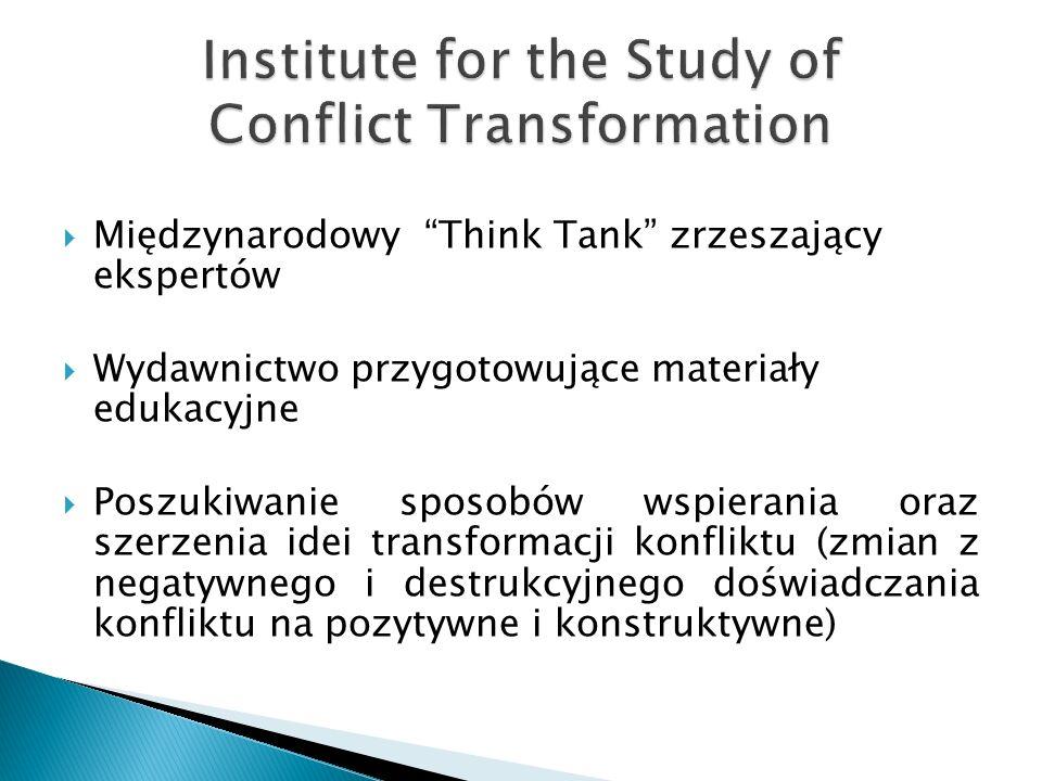  Międzynarodowy Think Tank zrzeszający ekspertów  Wydawnictwo przygotowujące materiały edukacyjne  Poszukiwanie sposobów wspierania oraz szerzenia idei transformacji konfliktu (zmian z negatywnego i destrukcyjnego doświadczania konfliktu na pozytywne i konstruktywne)