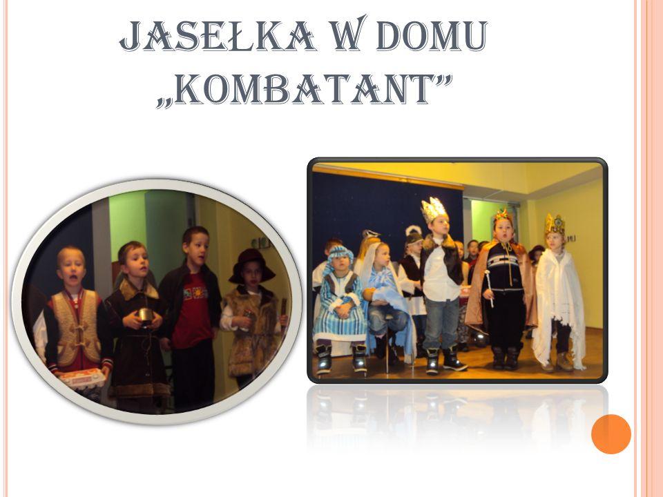"JASE Ł KA W DOMU ""KOMBATANT"""