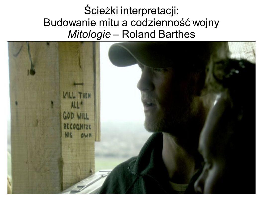 Ścieżki interpretacji: Budowanie mitu a codzienność wojny Mitologie – Roland Barthes