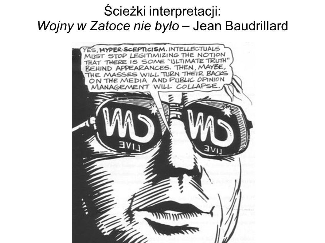 Ścieżki interpretacji: Wojny w Zatoce nie było – Jean Baudrillard