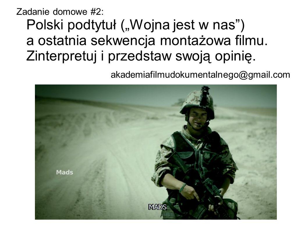 """Zadanie domowe #2: Polski podtytuł (""""Wojna jest w nas"""") a ostatnia sekwencja montażowa filmu. Zinterpretuj i przedstaw swoją opinię. akademiafilmudoku"""
