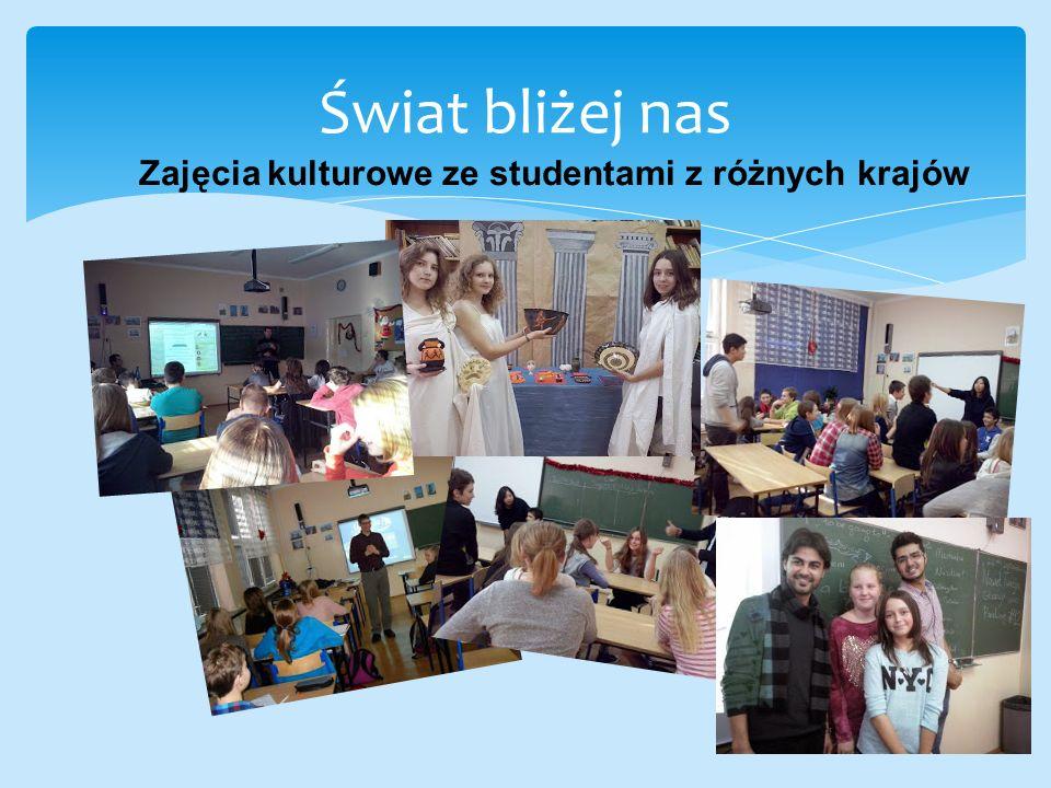 Świat bliżej nas Zajęcia kulturowe ze studentami z różnych krajów