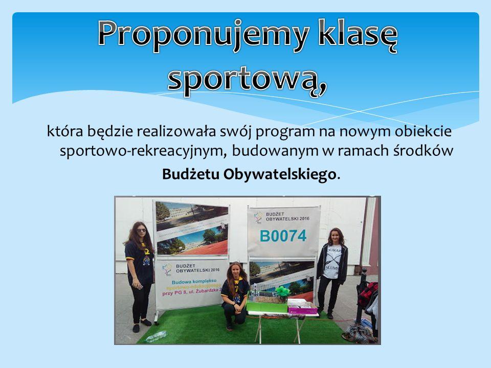 która będzie realizowała swój program na nowym obiekcie sportowo-rekreacyjnym, budowanym w ramach środków Budżetu Obywatelskiego.