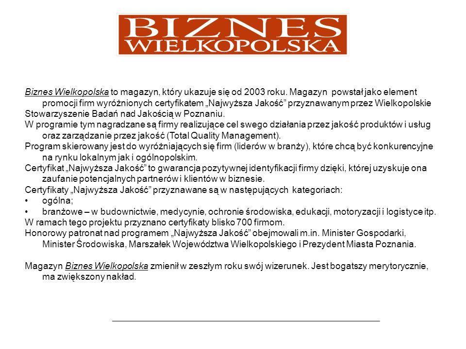Biznes Wielkopolska to magazyn, który ukazuje się od 2003 roku.