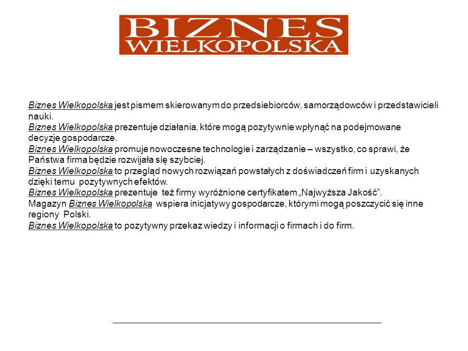 Biznes Wielkopolska gwarantuje wysoką jakość merytoryczną artykułów.