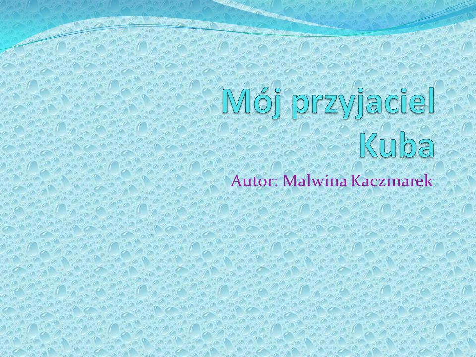 Autor: Malwina Kaczmarek